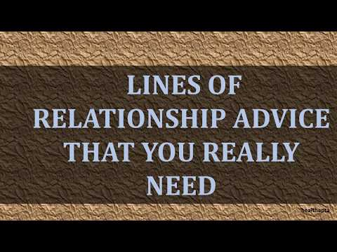 LINES OF RELATIONSHIP ADVICE THAT YOU REALLY NEED