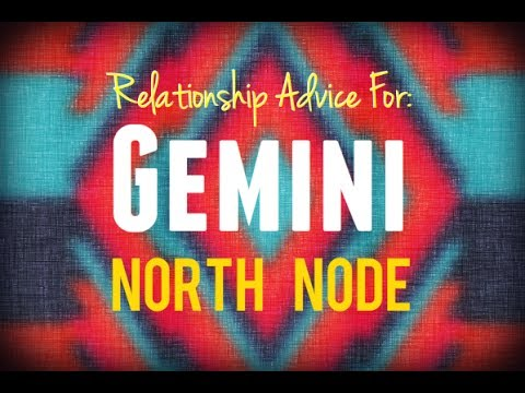 Relationship Advice for North Node in Gemini