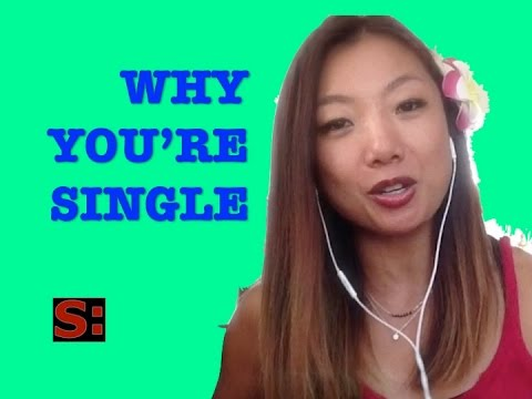 DATING ADVICE: Why you're still single.  (DATING ADVICE FOR GUYS)