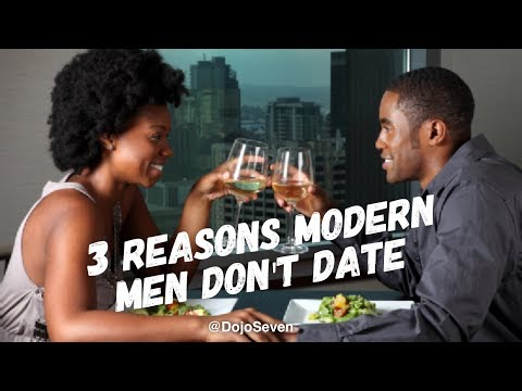 3 Reasons Modern Men Don't Date | Dating Advice for Women