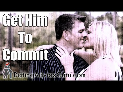 Get Him To Commit - Dating Advice Guru
