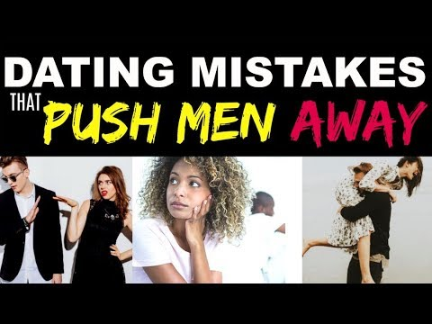7 BIG DATING mistakes women make - WHY MEN SHUTDOWN
