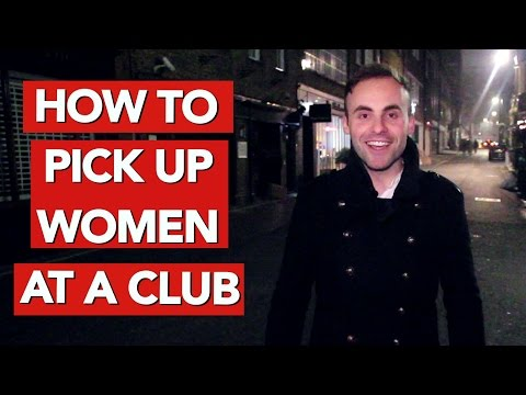 How to pick up women at a club?