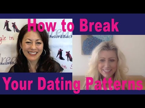 How to Break Your Dating Patterns - Dating Advice for Women