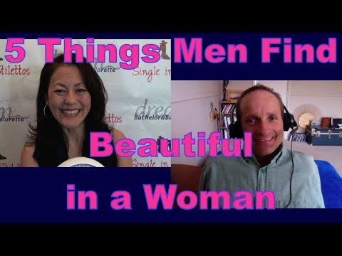 5 Things Men Find Beautiful in a Woman - Dating Advice for Women