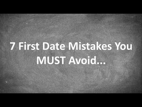 7 First Date Tips for Men - Avoid these 7 common mistakes...