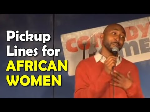 Pickup Lines for African Women (Funny Videos)