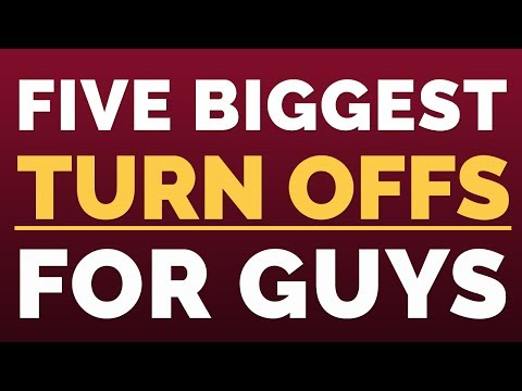 5 Biggest Turn-Offs For Men | Relationship Advice for Women by Mat Boggs