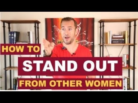 How To Stand Out From Other Women | Dating Advice for Women by Mat Boggs