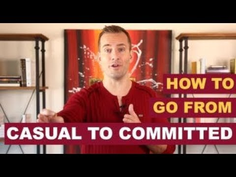 How To Go From Casual To Committed | Dating Advice for Women by Mat Boggs