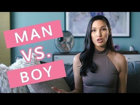 Am I Dating the Right Person? - The Difference Between Men and Boys